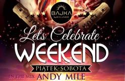 Let's celebrate weekend!
